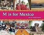 M Is for Mexico (World Alphabets) by Flor de…