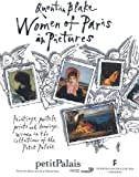 Blake, Quentin: Women of Paris in Pictures: Paintings, Pastels, Prints and Drawings: Women in the collections of the Petit Palais