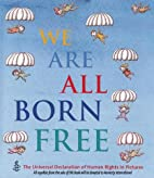 We Are All Born Free: The Universal…