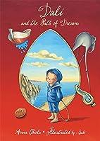 Dali and the Path of Dreams by Anna Obiolis