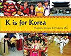 K Is for Korea (World Alphabets) by Hyechong…