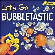 Fun Kits Bubbletastic by Top That Editors