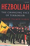 Harik, Judith Palmer: Hezbollah: The Changing Face of Terrorism