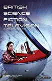 Wright, Peter: British Science Fiction Television: A Hitchhiker's Guide