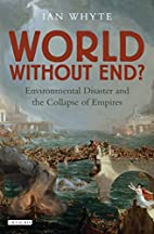 World without End: Environmental Disaster…