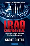 Ritter, Scott: Iraq Confidential: The Untold Story of America's Intelligence Conspiracy