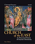 The Church of the East: An Illustrated…