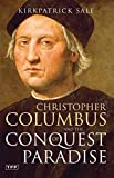 Sale, Kirkpatrick: Christopher Columbus And the Conquest of Paradise