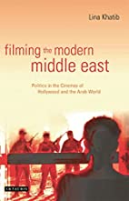 Filming the Modern Middle East: Politics in…