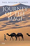 Roberts, Paul William: Journey of the Magi: Travels in Search of the Birth of Jesus