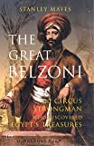 Mayes, Stanley: The Great Belzoni: The Circus Strongman Who Discovered Egypt's Ancient Treasures