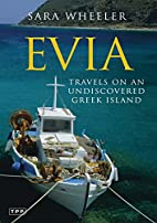 An Island Apart : Travels in Evia by Sara…
