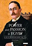 Hunter, Archie: Power And Passion in Egypt: A Life of Sir Eldon Gorst, 1861-1911