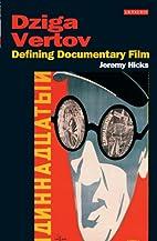 Dziga Vertov: Defining Documentary Film…