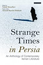 Strange Times In Persia. An Antology of…
