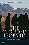 Davis, Wade: The Clouded Leopard: A Book of Travels