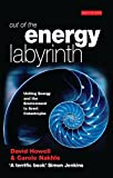Howell, David: Out of the Energy Labyrinth: Uniting Energy and the Environment to Avert Catastrophe