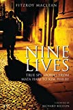 Maclean, Fitzroy: Nine Lives: True Spy Stories from Mata Hari to Kim Philby (Tauris Parke Paperbacks)