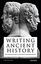 Writing Ancient History: An Introduction to…