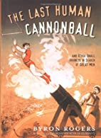 The Last Human Cannonball: And Other Small…