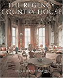 Robinson, John Martin: The Regency Country House: From The Archives Of Country Life