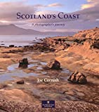 Cornish, Joe: Scotland's Coast: A Photographer's Journey