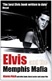 Nash, Alanna: Elvis And the Memphis Mafia