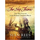 The Ship Thieves: The True Tale of James&#8230;