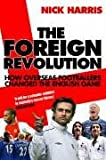Harris, Nick: The Foreign Revolution: How Overseas Footballers Changed the English Game
