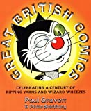 Stanbury, Peter: Great British Comics: Celebrating a Century of Ripping Yarns and Wizard Wheezes