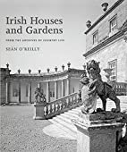 Irish Houses and Gardens: From the Archives…