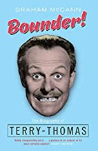 Bounder!: The Biography of Terry-Thomas by…