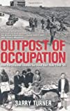 Turner, Barry: Outpost of Occupation: The Nazi Occupation of the Channel Islands, 1940-1945