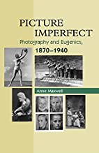 Picture Imperfect: Photography and Eugenics,…