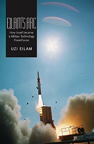 eilams-arc-how-israel-became-a-military-technology-powerhouse