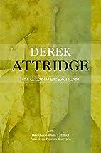 Derek Attridge in Conversation (Critical…