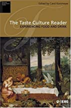 The Taste Culture Reader: Experiencing Food…