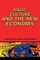 Magic, Culture and the New Economy by Orvar…