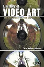 A History of Video Art: The Development of…