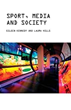 Sport, Media and Society by Eileen Kennedy…