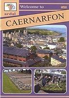 Caernarfon (Ardal) by Edgar W. Parry
