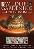 Royal Horticultural Society: Wildlife Gardening for Everyone: Your Questions Answered by the Rhs And the Wildlife Trusts