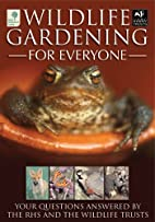 Wildlife Gardening for Everyone: Your…