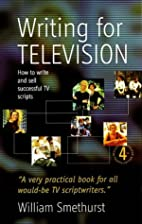 Writing for Television: How to Write and…