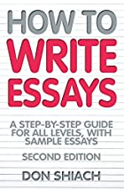 How to Write Essays: A Step-By-Step Guide…