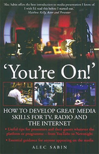 youre-on-how-to-develop-great-media-skills-for-tv-radio-and-the-internet-how-to-books