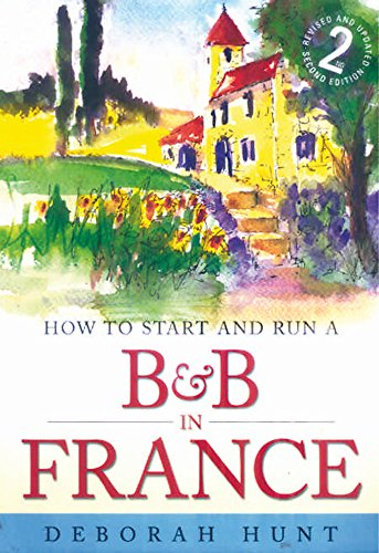 how-to-start-and-run-a-bb-in-france-how-to-make-money-and-enjoy-a-new-lifestyle-running-your-own-chambre-dhotes