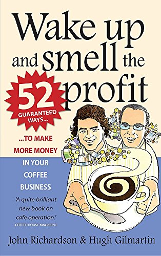 wake-up-and-smell-the-profit-52-guaranteed-ways-to-make-more-money-in-your-coffee-business