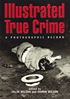 Illustrated True Crime: A Photographic…