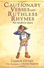 Cautionary Verses and Ruthless Rhymes by…